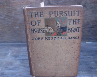 Antique Book The Pursuit of the House Boat by John Kendrick Bangs