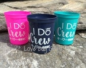 Bachelorette Party * I Do Crew * 16 oz Stadium Cups * Party Favors * FREE SHIPPING *