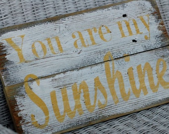 You are my SUNSHINE rustic fence wood sign