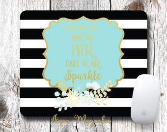 Don't Let Anyone EVER Dull Your Sparkle - Mouse Pad - Desk Accessory