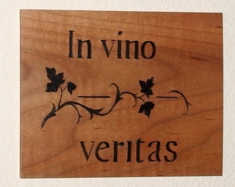 In Vino Veritas sign with vines wood burned by hand into maple, In wine there is truth sign in Latin for bar or party area, bar accessory