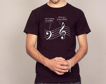 You're Nothing But Treble funny Music T-shirt Musician Tshirt Band Shirt