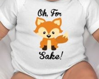 For Fox Sake baby bodysuit - Fox baby clothes - fox baby gift - fox - fox gifts - fox baby - baby fox - fox clothing - fox tee - fox shirt