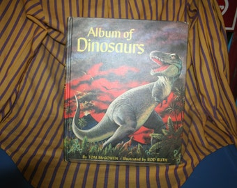 """Classic Vintage 1972 """"Album of Dinosaurs"""" First Edition First Printing by Tom McGowen!  Illustrated by Rod Ruth!"""