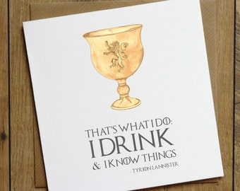Game of Thrones Birthday Card - Drink And Know Things Card - Tyrion Lannister Quote - Funny Birthday Card - Lannister Card -  Friend Card
