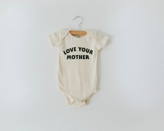 Love Your Mother, Organic onesie by The Bee & The Fox, Made in USA
