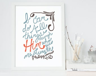 Bible Verse Art  -  Philippians 4:13 - Scripture Print - Hand-Lettered Typography