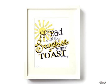 Illustrated Sunshine Quote Print - Spread a Little Sunshine on your Toast this Morning - Typographic Quote/Saying Illustration Wall Art, UK