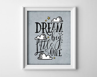 "INSTANT DOWNLOAD 8X10"" Printable Digital art file - Dream big little one - Inspirational quote - nursery - baby -  Grey blue - Clouds stars"