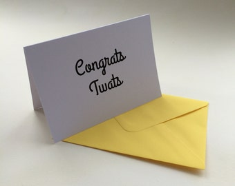 Congrats, Tw*ts  greeting's card - A6 when folded