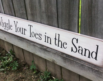 Wooden, Handmade, Antiqued, Long sign. Wiggle Your Toes in the Sand. Great for the lake, river, beach . Cabin, cottage or home.