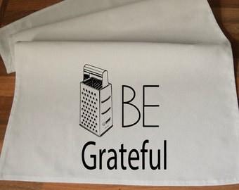 Be Grateful, Tea Towel  - Handmade Screen Printed 100% Cotton Tea Towel - Handmade  Eco Friendly Cotton Towel