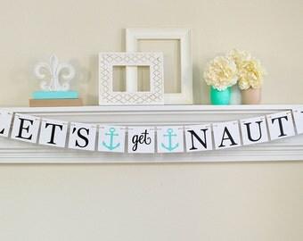 Partie de Bachelorette nautiques, permet d'obtenir Nauti bannière, thème nautique Party Decor, Bachelorette Party décorations, ancres, le lieutenant Teal partie déco