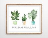 Watercolor House Plant Painting Scripture Print - Abide in Me (John 15:4)