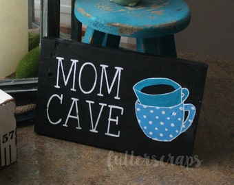 mom cave wooden sign