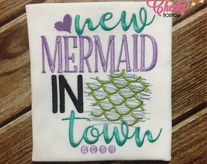 New Mermaid In Town - Mermaid Emroidered Shirt - Girls Mermaid Shirt - New Baby - Baby Mermaid - The Little Mermaid - Mermaid Life