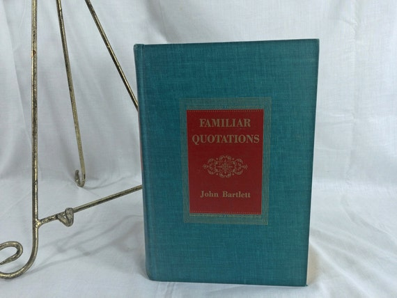 Familiar Quotations, John Bartlett 1955 Little Brown  Book Passages Phrases Proverbs.. In ancient and modern literature Centennial Edition