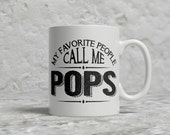 Pops Mug, My Favorite People Call Me Pops