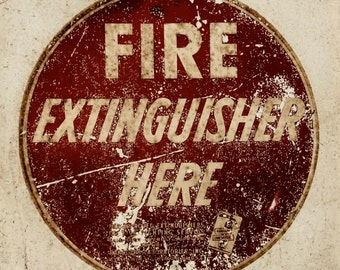 Sign Photograph - Fire Extinguisher Sign - Rustic Sign - Office Decor - Building Decor - Rustic Wall Art - Fine Art Photograph