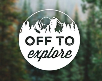 "Custom ""Off To Explore"" Decal, Explorer, Adventure, Hiking, Nature Lover, Explore Decal, Mountains, Vehicle Decal, Camping, Hiking, Paddling"