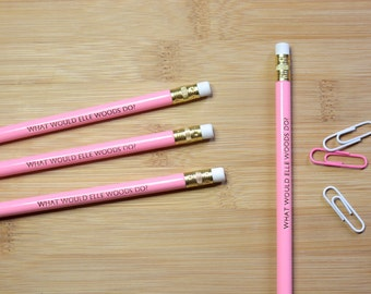 What Would Elle Woods Do? • Embossed Pencils