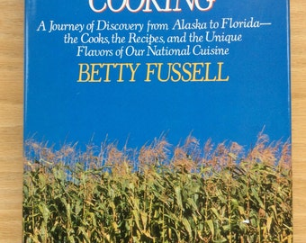 I Hear America Cooking by Betty Fussell  published in 1986 by Elizabeth Sifton Books Viking