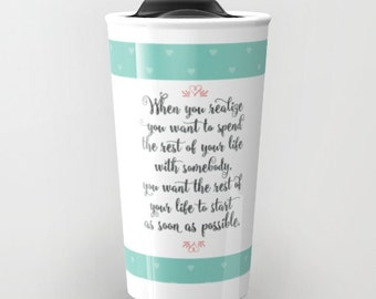 When Harry Met Sally, Travel Mug, Tumbler, Romantic Quotes, Movie Quotes, Billy Crystal