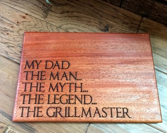 Dad Cutting Board, Gift for Dad, The Man, The Myth, The Grillmaster