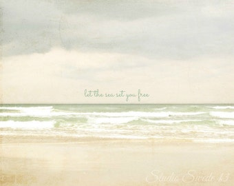 "Let The Sea Set You Free, Beach Print, Typography Ocean Print, Inspirational Quote, Beige Art, Landscape, Florida Seascape, Zen- ""Free"""
