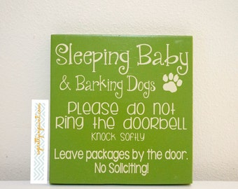 READY TO SHIP! Sleeping Baby & Barking Dogs.  Please do not ring the doorbell - knock softly.  Leave packages... No Soliciting!