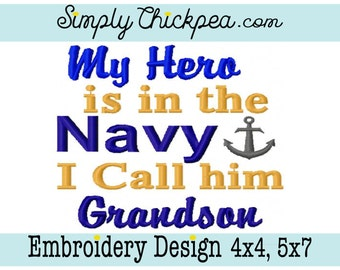 Embroidery Design - My Hero is in the Navy I Call Him Grandson - Military - For 4x4 and 5x7 Hoops
