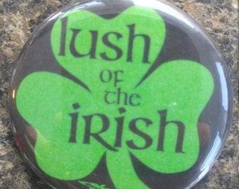 Lush of the irish pinback button or bottle opener