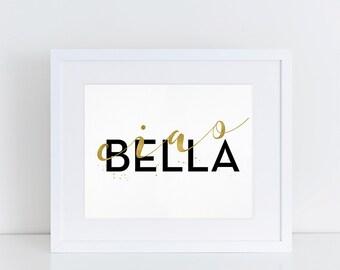 Prints Quotes, Ciao Bella, Black and Gold, Printable, Printable Wall Art, Digital Download, Printable Art, Art Prints, Quote Printable