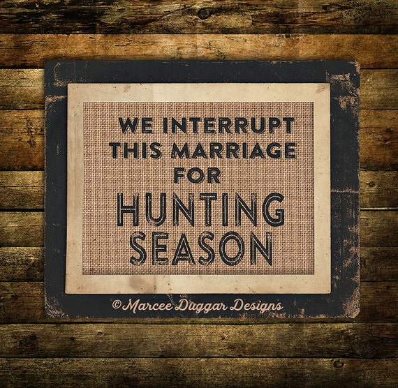 Gift for Dad | Hunting Sign | Burlap Print | Hunting | Hunting Season | Man Cave | Funny | Marriage | 0222