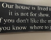 """Our House Is Lived In Its Not For Show Rustic Wood Sign - 7.25"""" x 17"""""""