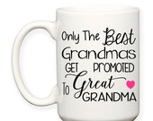 SALE: Only The Best Grandmas Get Promoted To Great Grandma, Gift Baby Announcement Typography 15 oz Coffee Tea Mug Dishwasher Microwave Safe