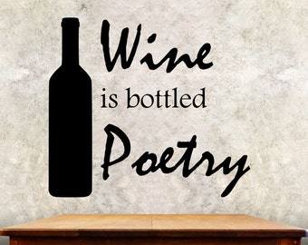 "Kitchen Wall Decal -Wine Is Bottled Poetry - 27h"" x 30w"" Wine Decal"