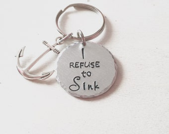 I Refuse to Sink Hand Stamped Keychain and Anchor Charm