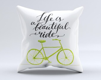 The Life is a Beautiful Ride ink-Fuzed Decorative Throw Pillow