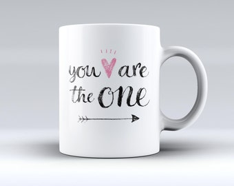 The You are the One  ink-Fuzed Ceramic Coffee Mug or Tea Cup