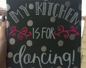 My Kitchen is for Dancing Canvas