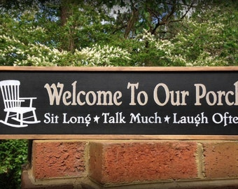 Porch Sign. Porch Welcome Sign. Welcome To Our Porch. Sit Long Talk Much Laugh Often. 6 3/4 x 25. Front Porch Decor, Back Porch, ON SALE