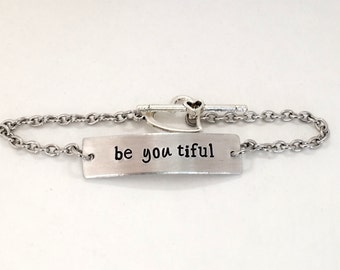 Be you tiful Hand stamped silver Bracelet