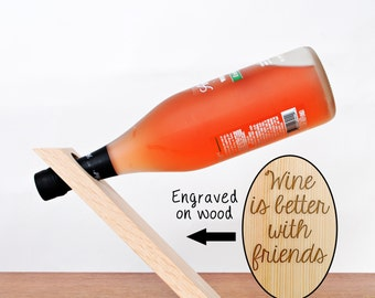 Wood Wine Bottle Balancer - Wine Bottle Girlfriend Gift - Gravity Defying Wine Bottle Holder - Wine is better with friends