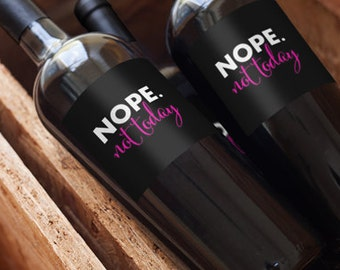 Nope not Today Wine Bottle Label-personalized-not today-moms night out-custom