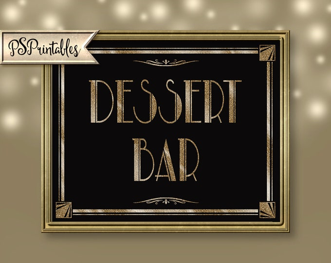 Printable Deco DESSERT BAR Sign - Art Deco-Roaring 20's Great Gatsby Sign - Four Sizes -  instant download - DIY-black and gold wedding