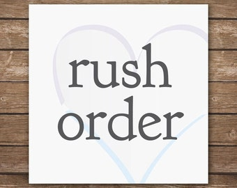 Rush Order - Expedited Delievery on Custom Designs