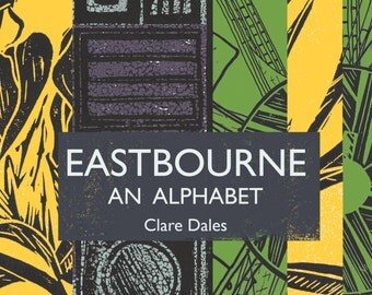 Eastbourne An Alphabet - A Journey In Print