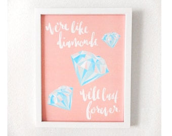 We're Like Diamonds Print // 11x14