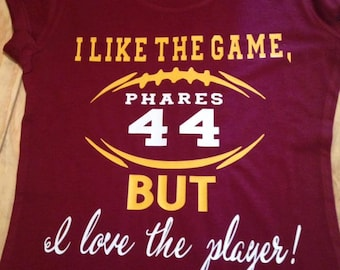 I like the game, but I love the player Football Shirt / Proud Football Mom shirt / Football girlfriend shirt /